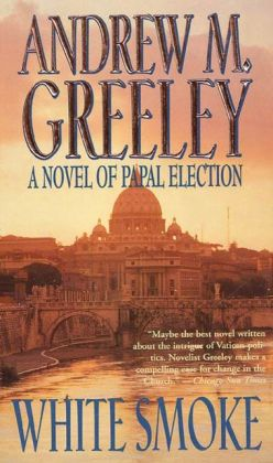 White Smoke: A Novel of Papal Election