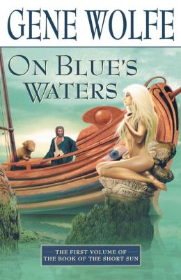 On Blue's Waters (Book of the Short Sun #1)