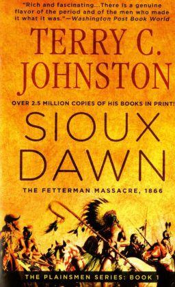 Sioux Dawn: The Fetterman Massacre, 1866 (The Plainsmen Series #1)