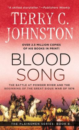 Blood Song: The Battle of Powder River and the Beginning of the Great Sioux War, 1876 (The Plainsmen Series #8)
