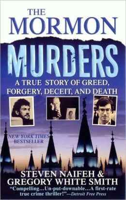 Mormon Murders: A True Story of Greed, Forgery, Deceit, and Death