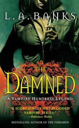 The Damned (Vampire Huntress Legend Series #6)