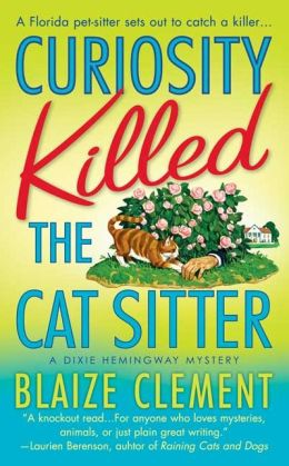 Curiosity Killed the Cat Sitter (Dixie Hemingway Series #1)