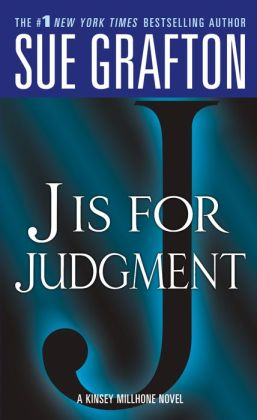 J Is for Judgment (Kinsey Millhone Series #10)