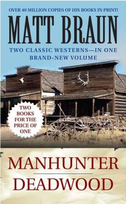 Manhunter/Deadwood (Luke Starbuck Series)