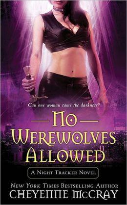 No Werewolves Allowed (Night Tracker Series #2)