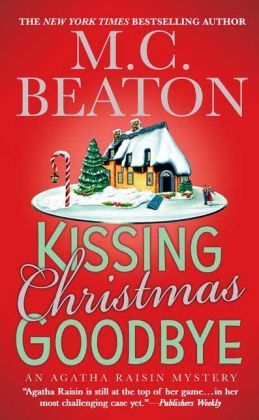 Kissing Christmas Goodbye (Agatha Raisin Series #18)