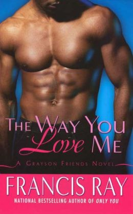 The Way You Love Me (Grayson Friends Series #1)