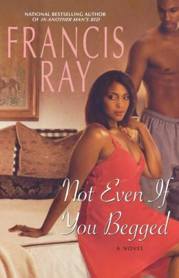Not Even If You Begged (Invincible Women Series #4)