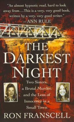 Darkest Night: Two Sisters and the Murder of Innocence in a Small Town