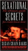 Sexational Secrets: The Ultimate Guide Secrets for Erotic Know-how