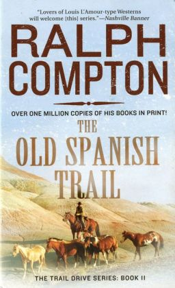 The Old Spanish Trail (Trail Drive Series #11)
