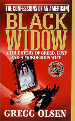 Confessions of an American Black Widow: A True Story of Greed, Lust and a Murderous Wife (True Crime Classics Series)