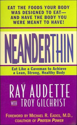Neanderthin: Eat like a Caveman and Achieve a Lean, Strong, Healthy Body