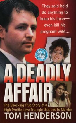 Deadly Affair (True Crime Library Series)