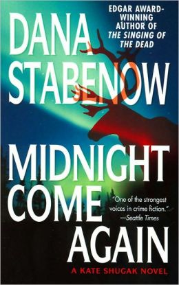 Midnight Come Again (Kate Shugak Series #10)