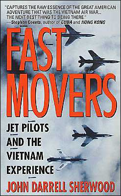 Fast Movers: Jet Pilots and the Vietnam Exepience