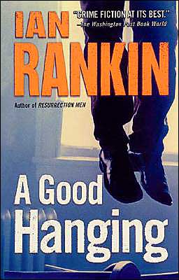 A Good Hanging (Inspector John Rebus Series)