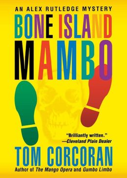 Bone Island Mambo (Alex Rutledge Series #3)