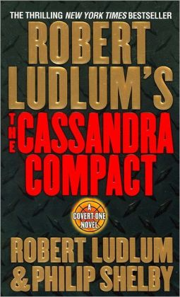 Robert Ludlum's The Cassandra Compact (Covert-One Series #2)