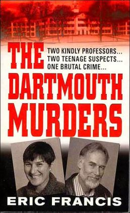 Dartmouth Murders (St. Martin's True Crime Classics Series)