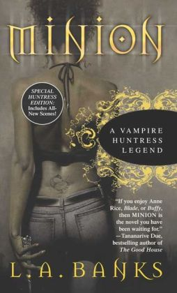 Minion: The Dark Legends Begin (Vampire Huntress Legend Series #1)