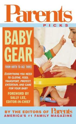 Parents Baby Gear: From Birth to Age Three