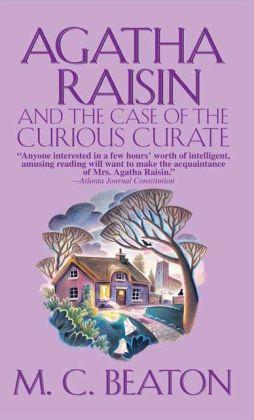 Agatha Raisin and the Case of the Curious Curate (Agatha Raisin Series #13)