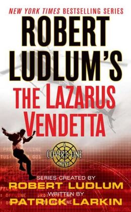 Robert Ludlum's The Lazarus Vendetta (Covert-One Series #5)