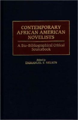 Contemporary African American Novelists: A Bio-Bibliographical Critical Sourcebook