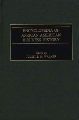 Encyclopedia of African American Business History