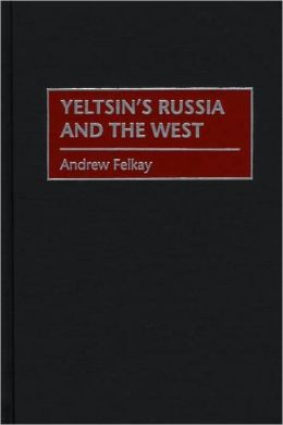 Yeltsin's Russia And The West