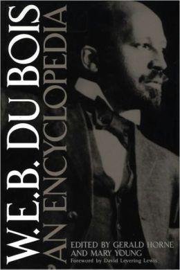 W.E.B. Du Bois: An Encyclopedia