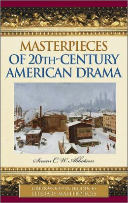 Masterpieces of 20th-Century American Drama (Greenwood Introduces Literary Masterpieces Series)