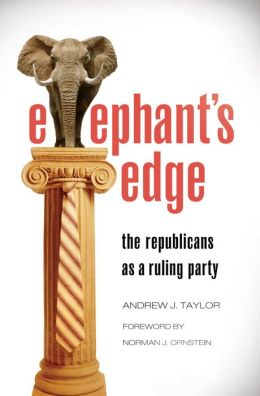 Elephant's Edge: The Republicans as a Ruling Party