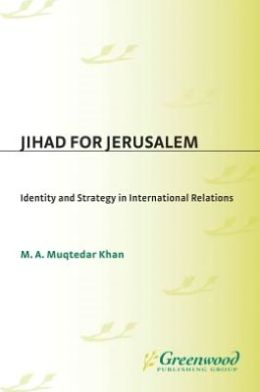 Jihad for Jerusalem: Identity and Strategy in International Relations