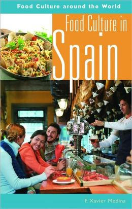Food Culture in Spain (Food Culture around the World Series)