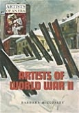Artists of World War II (Artists of an Era Series)
