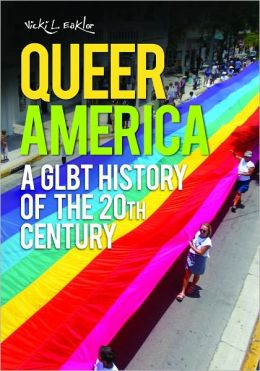 Queer America: A GLBT History of the 20th Century
