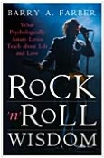 Rock 'n' Roll Wisdom: What Psychologically Astute Lyrics Teach about Life and Love (Sex, Love, and Psychology Series)