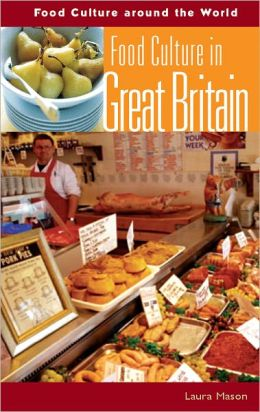 Food Culture in Great Britain (Food Culture Around the World)