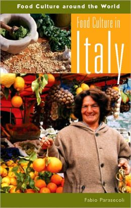 Food Culture in Italy (Food Culture around the World Series)