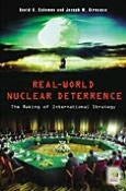 Real-World Nuclear Deterrence: The Making of International Strategy
