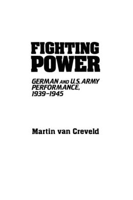 Fighting Power: German and U. S. Army Performance, 1939-1945