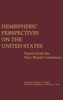 Hemispheric Perspectives on the United States: Papers from the New World Conference