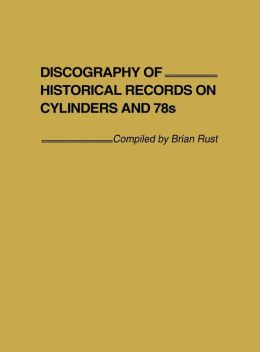 Discography of Historical Records on Cylinders and 78s