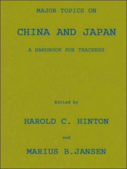 Major Topics on China and Japan: A Handbook for Teachers