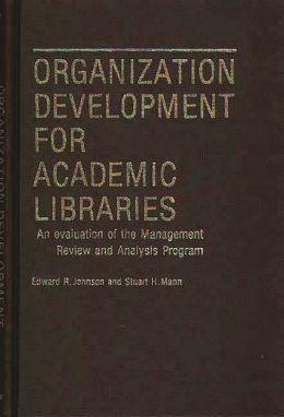 Organization Development For Academic Libraries