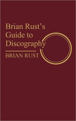 Brian Rust's Guide To Discography