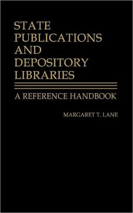 State Publications and Depository Libraries: A Reference Handbook
